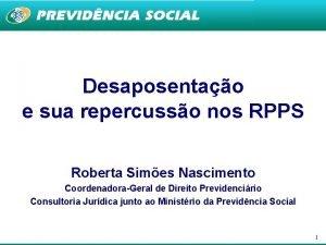 Desaposentao e sua repercusso nos RPPS Roberta Simes