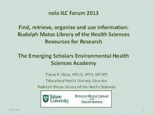 nola ILC Forum 2013 Find retrieve organize and