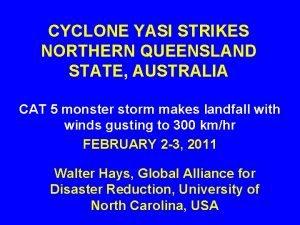 CYCLONE YASI STRIKES NORTHERN QUEENSLAND STATE AUSTRALIA CAT