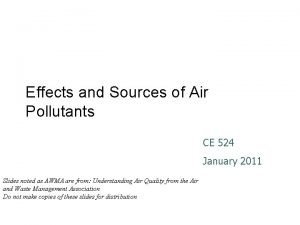 Effects and Sources of Air Pollutants CE 524
