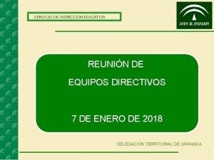 SERVICIO DE INSPECCIN EDUCATIVA REUNIN DE EQUIPOS DIRECTIVOS