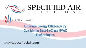 Ultimate Energy Efficiency by Combining BestinClass HVAC Technologies