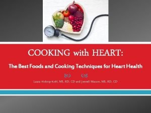 COOKING with HEART The Best Foods and Cooking