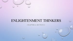 ENLIGHTENMENT THINKERS CHAPTER 6 SECTION 2 THOMAS HOBBES