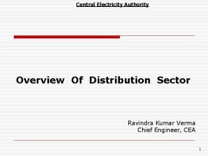 Central Electricity Authority Overview Of Distribution Sector Ravindra