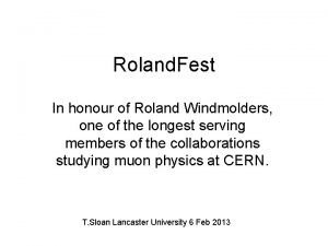 Roland Fest In honour of Roland Windmolders one