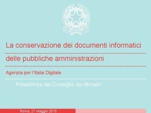 La conservazione dei documenti informatici delle pubbliche amministrazioni
