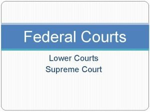 Federal Courts Lower Courts Supreme Court Key Concepts