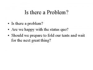 Is there a Problem Is there a problem