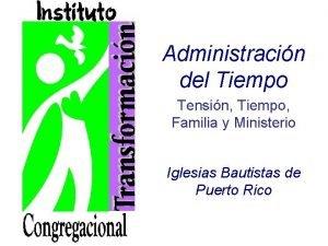 Administracin del Tiempo Tensin Tiempo Familia y Ministerio
