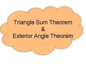 Triangle Sum Theorem Exterior Angle Theorem Work in