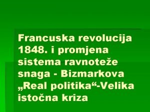 Francuska revolucija 1848 i promjena sistema ravnotee snaga