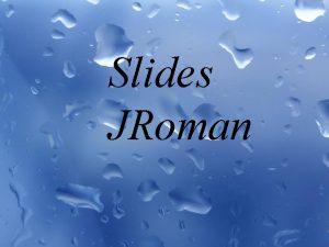 Slides JRoman Seu Amor Ainda Tudo Muito prazer