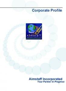 Corporate Profile Aimstaff Incorporated Your Partner in Progress