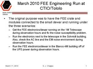 March 2010 FEE Engineering Run at CTIOTololo The