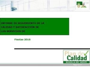 INFORME DE SEGUIMIENTO DE LA CALIDAD Y SATISFACCIN