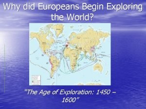 Why did Europeans Begin Exploring the World The