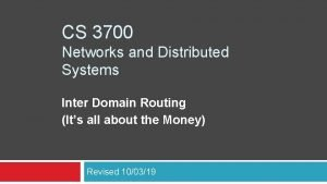 CS 3700 Networks and Distributed Systems Inter Domain
