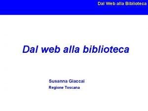 Dal Web alla Biblioteca Dal web alla biblioteca