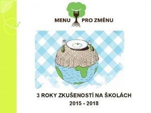 3 ROKY ZKUENOST NA KOLCH 2015 2018 Co