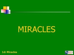 MIRACLES 1 d Miracles CONCEPTUAL CLARITY n n