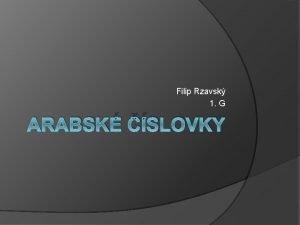 Filip Rzavsk 1 G ARABSK SLOVKY Arabsk slice