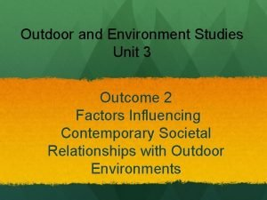 Outdoor and Environment Studies Unit 3 Outcome 2