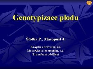 Genotypizace plodu tolba P Masopust J Krajsk zdravotn