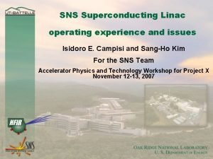 SNS Superconducting Linac operating experience and issues Isidoro