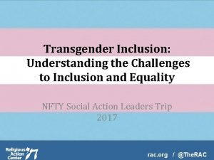 Transgender Inclusion Understanding the Challenges to Inclusion and
