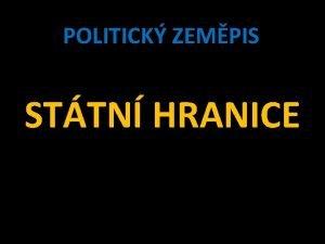 POLITICK ZEMPIS STTN HRANICE Sttn hranice linie kter