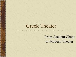 Greek Theater From Ancient Chant to Modern Theater