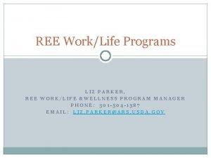REE WorkLife Programs LIZ PARKER REE WORKLIFE WELLNESS