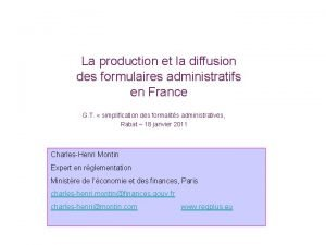 La production et la diffusion des formulaires administratifs