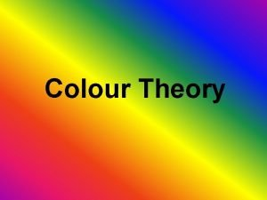 Colour Theory Colour Theories 1 Subtractive Theory The