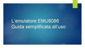 Lemulatore EMU 8086 Guida semplificata alluso Installazione Emu