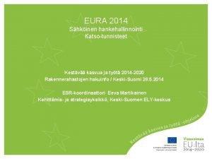 EURA 2014 Shkinen hankehallinnointi Katsotunnisteet Kestv kasvua ja