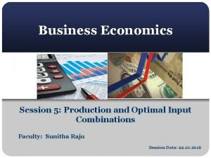 Business Economics Session 5 Production and Optimal Input