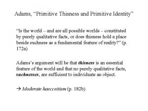 Adams Primitive Thisness and Primitive Identity Is the
