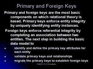 Primary and Foreign Keys Primary and foreign keys
