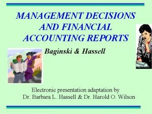 MANAGEMENT DECISIONS AND FINANCIAL ACCOUNTING REPORTS Baginski Hassell