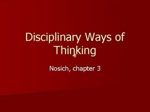 Disciplinary Ways of Thinking Nosich chapter 3 WHAT