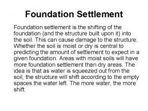 Foundation Settlement Foundation settlement is the shifting of