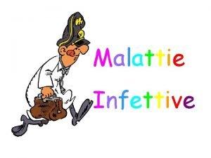 Malattie Infettive Malattie infettive forme morbose determinate dalla