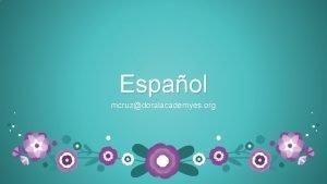 Espaol mcruzdoralacademyes org Espaol Middle School y High