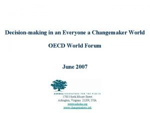 Decisionmaking in an Everyone a Changemaker World OECD
