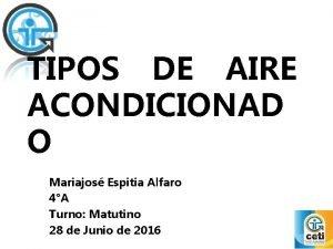 TIPOS DE AIRE ACONDICIONAD O Mariajos Espitia Alfaro