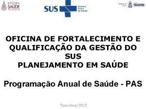 OFICINA DE FORTALECIMENTO E QUALIFICAO DA GESTO DO