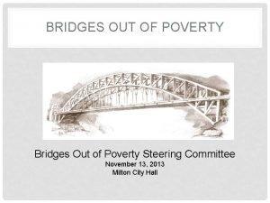 BRIDGES OUT OF POVERTY Bridges Out of Poverty