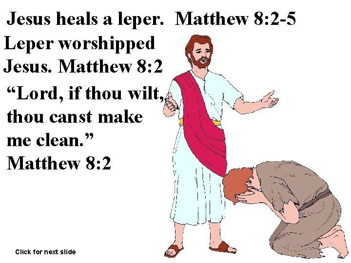 Jesus heals a leper Matthew 8 2 5